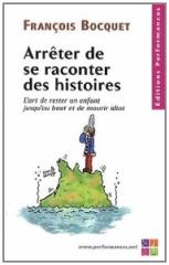 ARRETER DE SE RACONTER DES HISTOIRES.jpg
